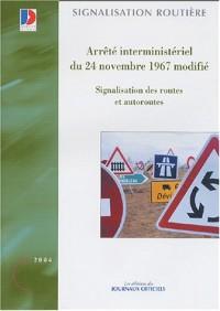 Arrêté du 24 novembre 1967 modifié Signalisation des routes et autoroutes