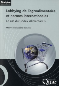 Lobbying de l'Agroalimentaire et Normes Internationales. le Cas du Codex Alimentarius