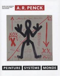 A.R. Penck : Peinture, Système, Monde