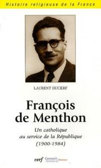 François de Menthon : Un catholique au service de la République (1900-1984)