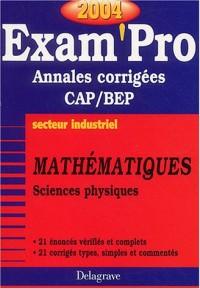 Exam'Pro numéro, 13 : Maths, BEP Industriel (Annales corrigées)