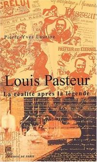 Louis Pasteur : La réalité après la légende