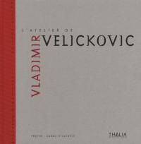 L'atelier de Vladimir Velickovic