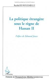 La politique étrangère sous le règne de Hassan II