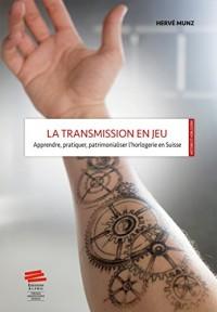 La Transmission en Jeu. Apprendre, Pratiquer, Patrimonialiser l'Horlo