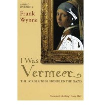 [ I WAS VERMEER THE FORGER WHO SWINDLED THE NAZIS BY WYNNE, FRANK](AUTHOR)PAPERBACK