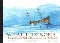 76° latitude nord. L'expédition de Wilem Barentsz en Nouvelle-Zemble