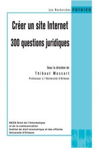 Créer un site internet : 300 questions juridiques