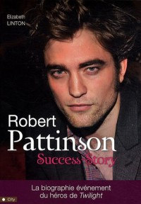 Robert Pattinson : Success-Story