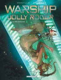 Warship Jolly Roger - tome 3 - Revanche