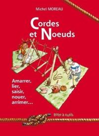Cordes et Noeuds : Amarrer - Lier - Saisir - Nouer - Arrimer...