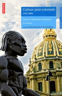 Culture post-coloniale 1961-2006 : Traces et mémoires coloniales en France