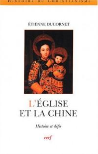 L'Eglise et la Chine : Histoire et défis