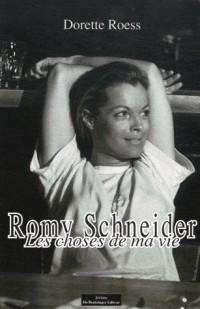 Romy Schneider les Choses de Ma Vie