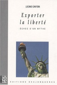 Exporter la liberté : Echec d'un mythe