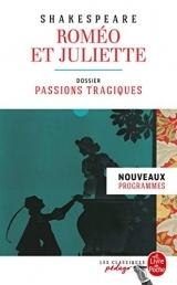 Roméo et Juliette (Edition pédagogique): Dossier thématique : Passions tragiques [Poche]
