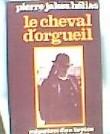 Le cheval d'orgueil: Mémoires d'un Breton du pays bigouden