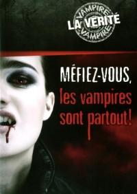 Mefiez-Vous, les Vampires Sont Partout !