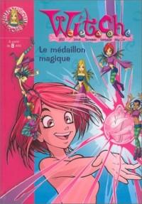 Witch, numéro 1 : Le Médaillon magique