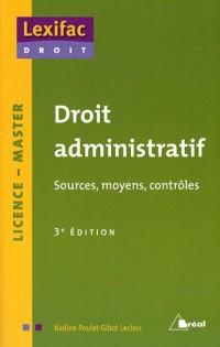 Droit administratif : Sources, moyens, contrôles
