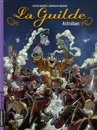 La Guilde, Tome 1 : Astraban