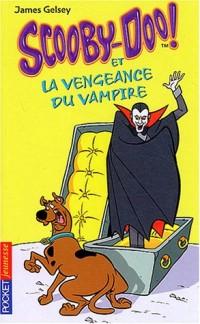 Scooby-Doo, tome 4 : Scooby-Doo et la Vengeance du vampire