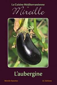 La Cuisine Méditerranéenne de Mireille : L'aubergine