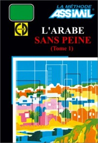 L'Arabe sans peine, tome 1 (1 livre + coffret de 4 CD)