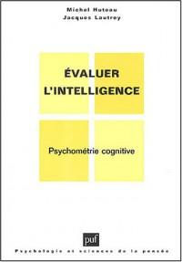 Evaluer l'intelligence : Psychométrie cognitive