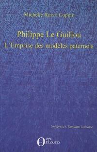 Philippe Le Guillou : L'emprise des modèles paternels