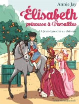 Elisabeth, princesse à Versailles - tome 13