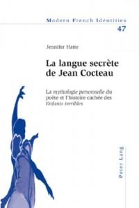 La langue secrète de Jean Cocteau: La mythologie personnelle du poète et l'histoire cachée des Enfants terribles (Livre en allemand)