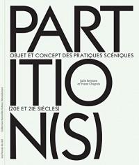Partition(S) - Objets et Concepts des Pratiques Sceniques (20e et 21e Siecles)