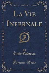 La Vie Infernale, Vol. 1 (Classic Reprint)