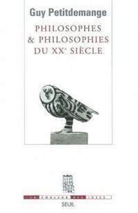 Philosophes & philosophies du XXe siècle