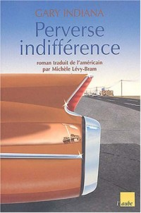Perverse indifférence