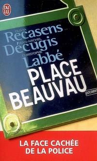 Place Beauvau : La face cachée de la police