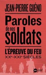 Paroles de nos soldats : L'épreuve du feu. XXe-XXIe siècles