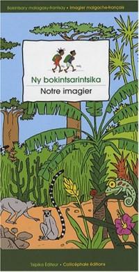 Notre imagier : L'imagier de Noro et Jao, édition bilingue français-malgache
