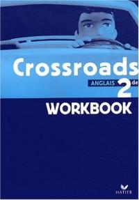Crossroads : Anglais, 2nde (Cahier d'activités)