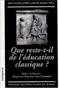 Que reste-t-il de l'éducation classique ? : Relire le