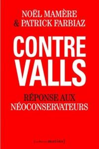 Contre Valls. Réponse aux néoconservateurs