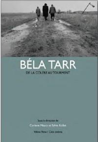 Béla Tarr : De la colère au tourment