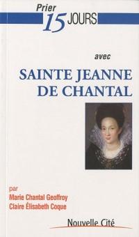 Prier 15 jours avec sainte Jeanne de Chantal
