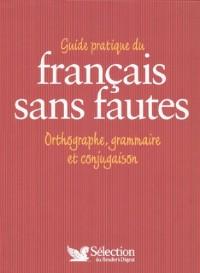 Guide pratique du français sans faute : Orthographe, grammaire, et conjugaison ; avec un livret Ecrire pour Gagner, 80 Lettres pour défendre vos droits