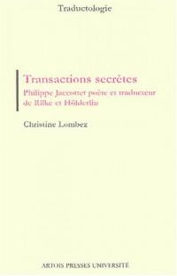 Transactions secrètes : Philippe Jaccottet poète et traducteur de Rilke et Hölderlin