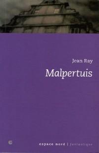 Malperthuis : Histoire d'une maison fantastique