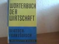 Wörterbuch der Wirtschaft. Dictionnaire de L' Economie. Band I: Deutsch-Französisch.