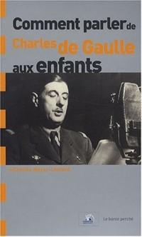 Comment parler de Charles de Gaulle aux enfants