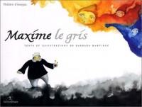 Théâtre d'images : Maxime le gris